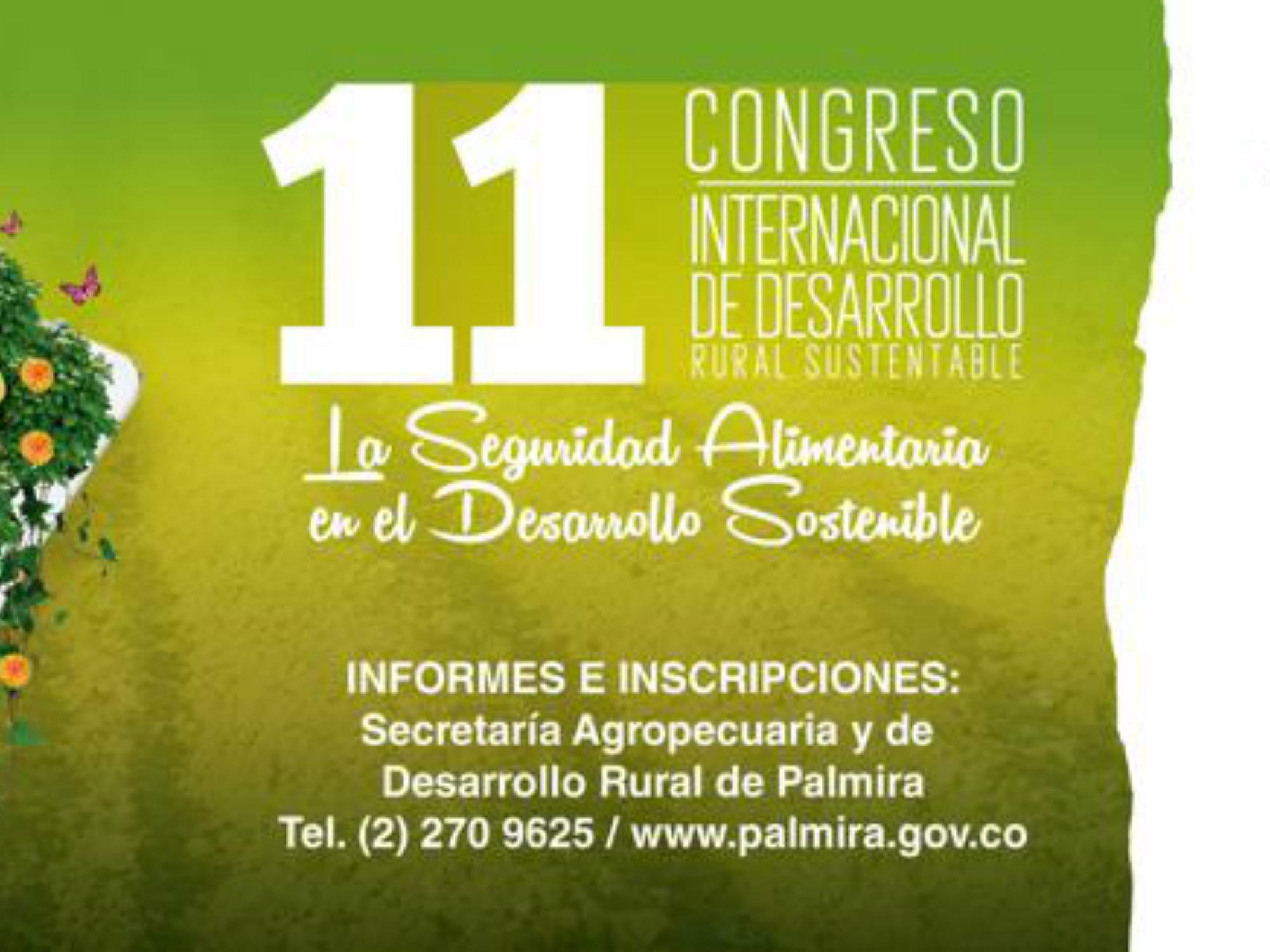 AGROSAVIA invita a participar en el 11 Congreso Internacional de Desarrollo Rural Sustentable que se realizará en el Valle del Cauca