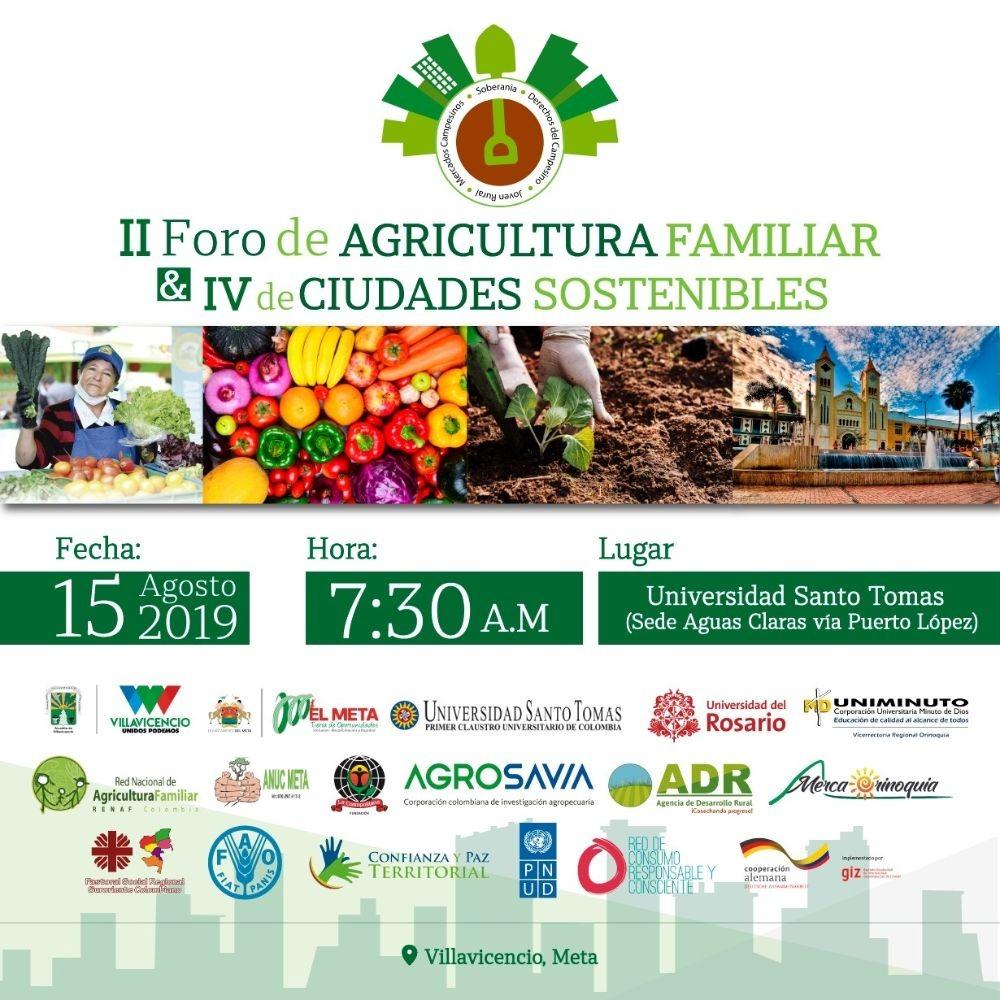 II Foro de Agricultura Familiar y IV Foro Agroecológico para Ciudades Sostenibles, se realizará en Villavicencio Meta